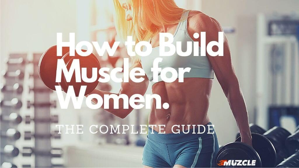 How to Build Muscle Women
